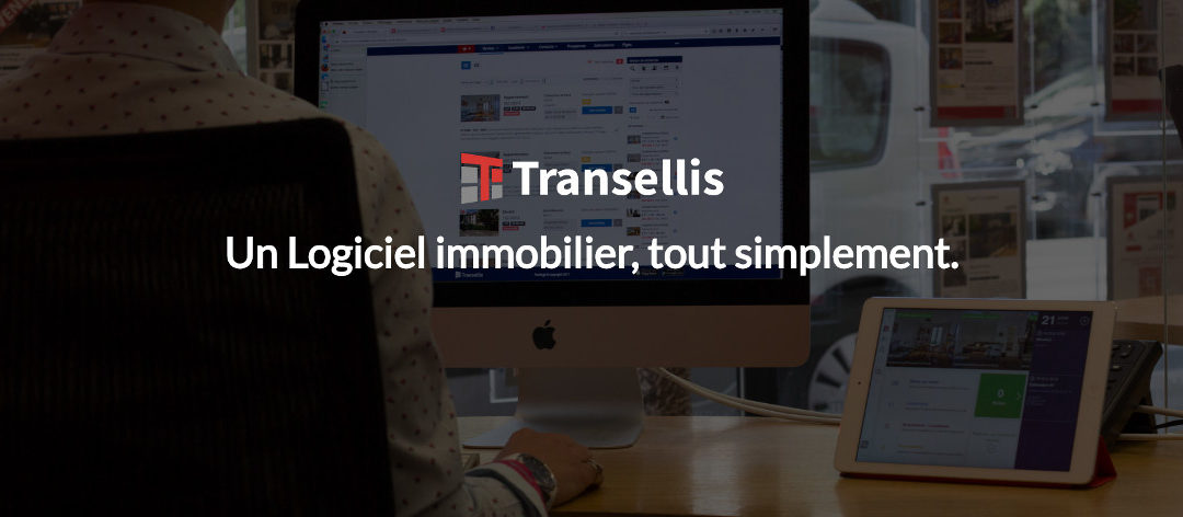 Transellis, le logiciel immobilier dont on avait besoin